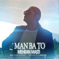 Mehran Masti - Man Ba To