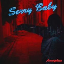 Amorphica - Sorry Baby