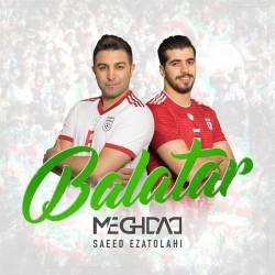 Meghdad Ft Saeed Ezatolahi - Balatar