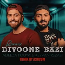 Alireza Pouya Ft Keyvan Rezaei - Divoone Bazi ( Ashcom Remix )