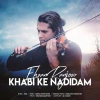 Ehsan Ranjour - Khabi Ke Nadidam