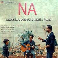 Soheil Rahmani & Miadel - Na