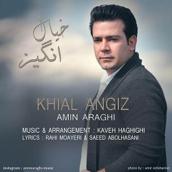 Amin Araghi - Khial Angiz