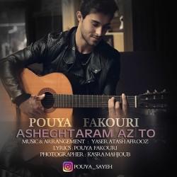 Pouya Fakouri - Asheghtaram Az To