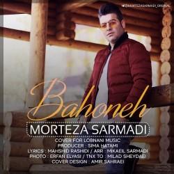 Morteza Sarmadi - Bahooneh