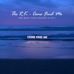 The R.K - Come Find Me