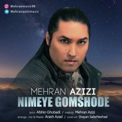 Mehran Azizi - Nimeye Gomshode