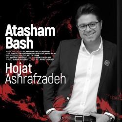 Hojat Ashrafzadeh - Atasham Bash