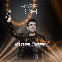 Meysam Ebrahimi - Happy 98 ( Hossein MH Remix )