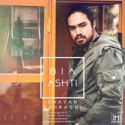 Shayan Eshraghi - Bia Ashti