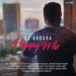 Dj Ahoora - Happy Mix ( Part 13 )