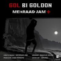 Mehraad Jam - Gole Bi Goldoon