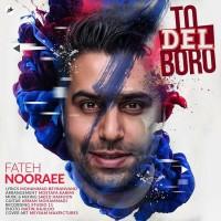 Fateh Nooraee - Too Del Boro