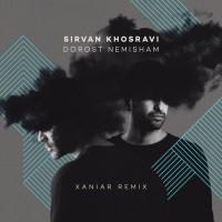 Sirvan Khosravi - Dorost Nemisham ( Xaniar Remix )