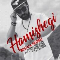 Mostafa Pashaei - Hamisheghi