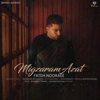Fateh Nooraee - Migzaram Azat
