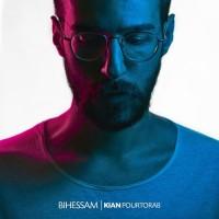 Kian Pourtorab - Bi Hessam