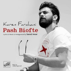 Karen Farahani - Pash Biofte