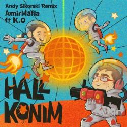 Amir Mafia Ft K.O - Hal Konim ( Andy Sikorski Remix )