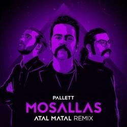 Pallett - Mosallas ( Atal Matal Remix )