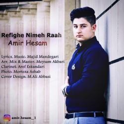 Amir Hesam - Refighe Nimeh Raah