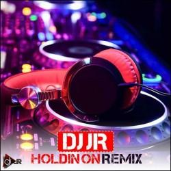 Dj JR - Holdin On ( Remix )