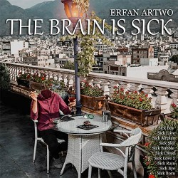 Erfan Artwo - The Brain Is Sick
