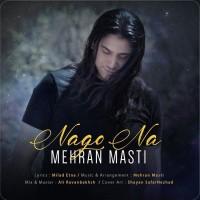 Mehran Masti - Nagoo Na