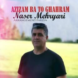 Naser Mehryari - Azizam Ba To Ghahram