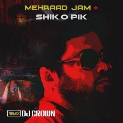 Mehraad Jam - Shik O Pik ( Dj Crown Remix )