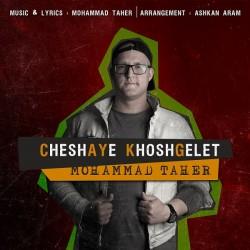 Mohammad Taher - Cheshaye Khoshgelet