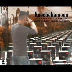 Hooman Moradkhani - Kochehamoon