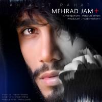 Mehraad Jam - Khialet Rahat