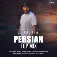 Dj Ahoora - Persian Top Mix ( Part 29 )