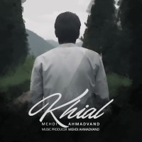 Mehdi Ahmadvand - Khial