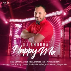 Dj Ahoora - Happy Mix ( Part 14 )