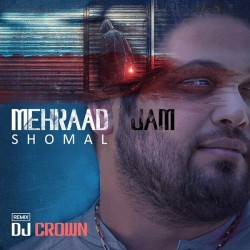 Mehraad Jam - Shomal ( Dj Crown Remix )
