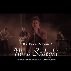 Nima Sadeghi - Be Room Nayar