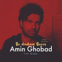 Amin Ghobad - Be Dadam Beres ( Slow Version )