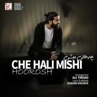 Hoorosh Band - Che Hali Mishi