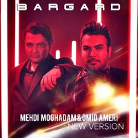 Mehdi Moghaddam Ft Omid Ameri - Bargard ( New Version )