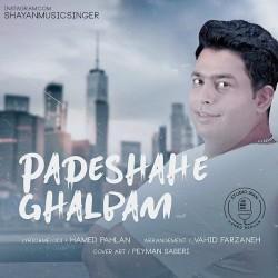 Shayan - Padeshaahe Ghalbam