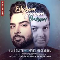 Omid Ameri & Mehdi Moghaddam - Eshgham Joonam Omram ( New Version )