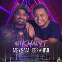 Meysam Ebrahimi - Mikhamet
