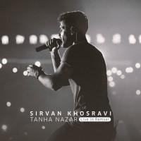 Sirvan Khosravi - Tanha Nazar ( Live )