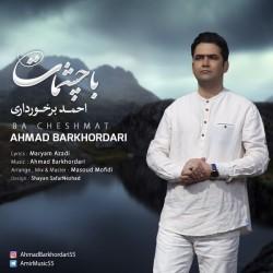 Ahmad Barkhordari - Ba Cheshmat