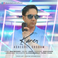 Karen - Asheghet Shodam