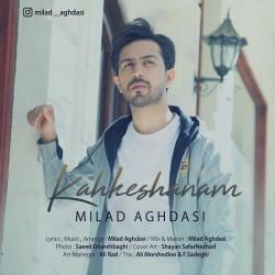 Milad Aghdasi - Kahkeshanam