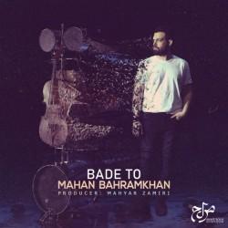 Mahan Bahram Khan - Bade To