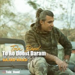 Toin Band - Toro Doost Daram